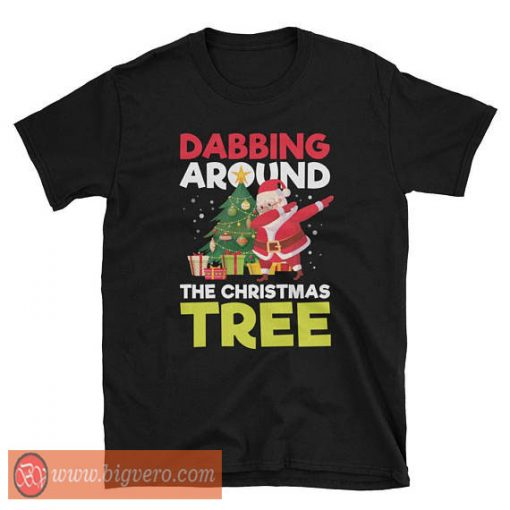 Dabbing Around The Christmas Tree Shirt