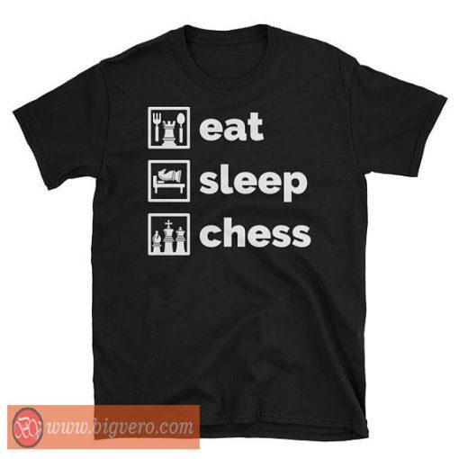 EAT SLEEP CHESS Shirt