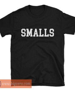 Funny Smalls Tshirt