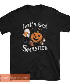 Lets Get Smashed Pumpkin Tshirt