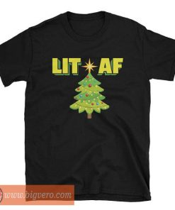 Lit Af Shirt