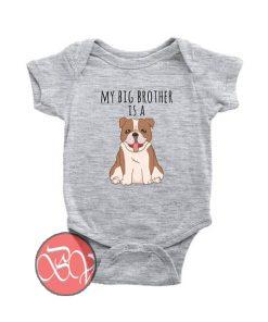 My Big Brother is a Bulldog Dog Baby Onesie