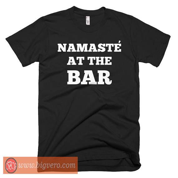 Namaste at the bar tshirt cool tshirt designs for Restaurant t shirt ideas