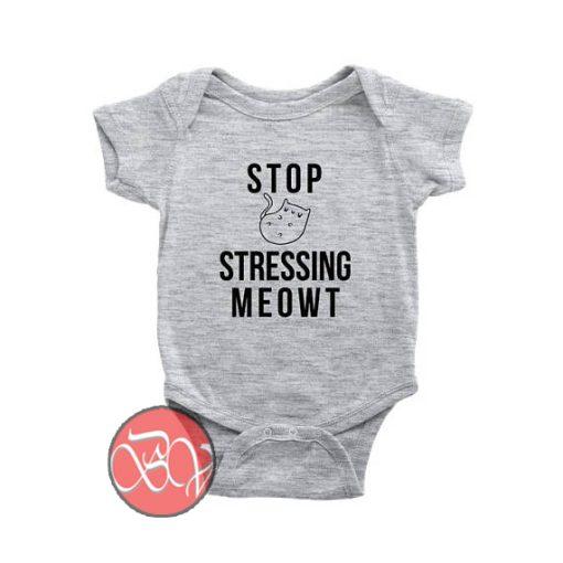 Stop Stressing Meowt Cat Baby Onesie