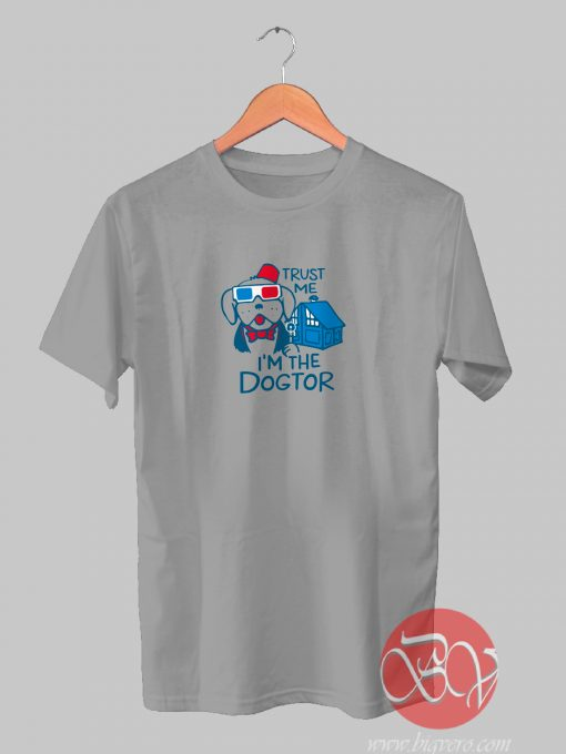 Trust Me, I'm Dogtor Tshirt
