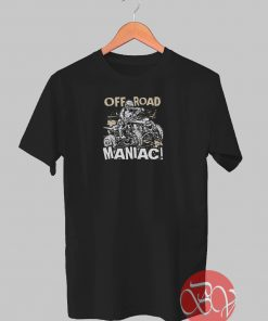 ATV Quad Off Road Maniac Extreme T-shirt