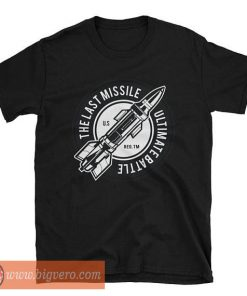 The Ultimate Battle Ballistic Missile Shirt
