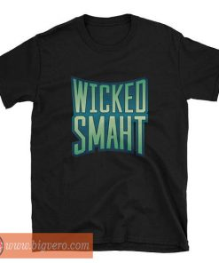 Wicked Smaht New York Accent T Shirt