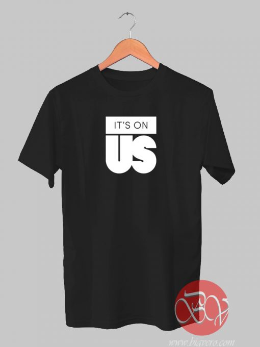 Its On Us - Celebrities In T-shirt