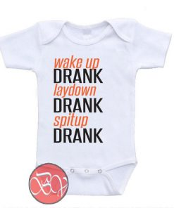 Wake Up Drank Lay Down Drank Spit Up Baby Onesie