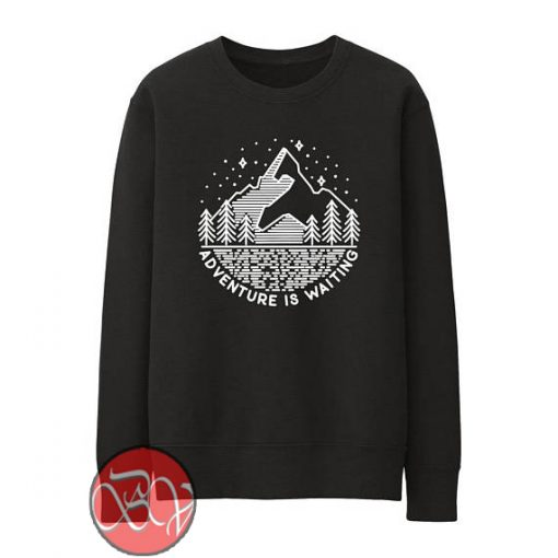 Adventure Is Waiting Sweatshirt
