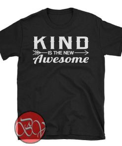 Kind is New Awesome T-Shirt