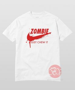 Zombie Just Chew It T-Shirt
