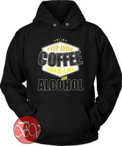 Coffee And Alcohol Hoodie