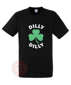 Dilly Dilly St Patricks Day T-Shirt