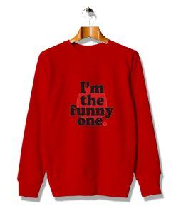 I'm The Funny One Cheap Slogan Sweatshirt