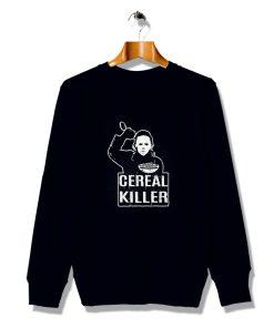 Cool Funny Cereal Killer Halloween Sweatshirt
