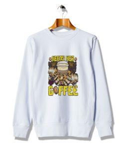 Get Buy Woman Design Needs Her Coffee Slogan Sweatshirt