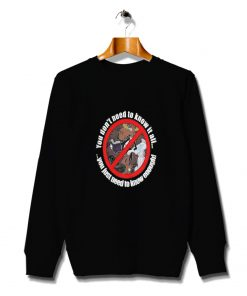 Panache And The Art Of Faking It Know Enough Slogan Sweatshirt