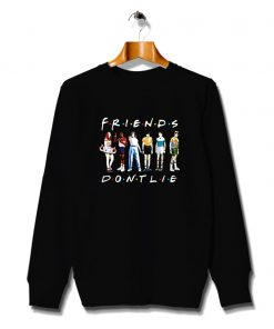 Awesome Friends Dont Lie Stranger Things Sweatshirt