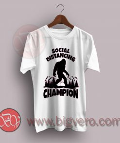 Bigfoot Social Distancing World Champion T-Shirt