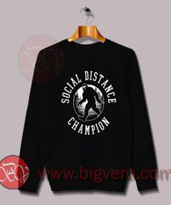 Social Distance Champion Sweatshirt