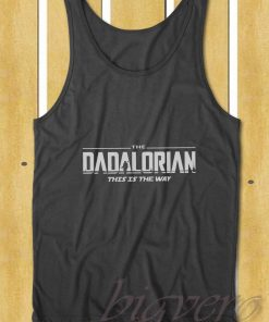 Dadalorian This Is The Way Tank Top