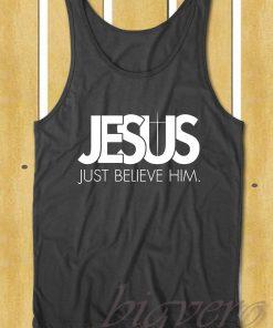 Jesus Just Believe In Him Tank Top
