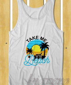 Take Me To The Beach Tank Top